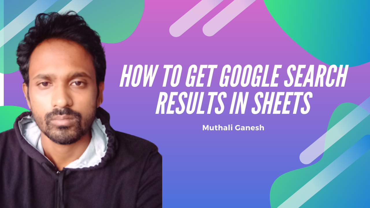 get google search results in sheets